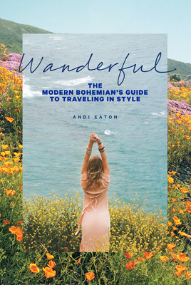 Wanderful: The Modern Bohemian's Guide to Traveling in Style Cover Image