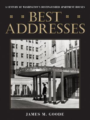 Best Addresses: A Century of Washington's Distinguished Apartment Houses Cover Image