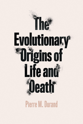 The Evolutionary Origins of Life and Death Cover Image