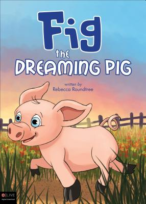 Fig the Dreaming Pig Cover Image