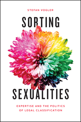 Sorting Sexualities: Expertise and the Politics of Legal Classification Cover Image