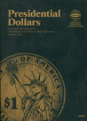 Presidential Dollars: Philadelphia and Denver Mint Collection: Number Two (Official Whitman Coin Folder) Cover Image
