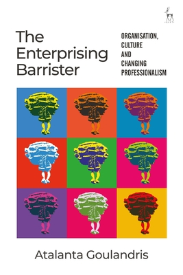 The Enterprising Barrister: Organisation, Culture and Changing Professionalism Cover Image