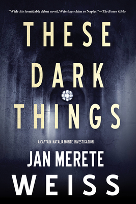 These Dark Things (Captain Natalia Monte Investigation #1) Cover Image