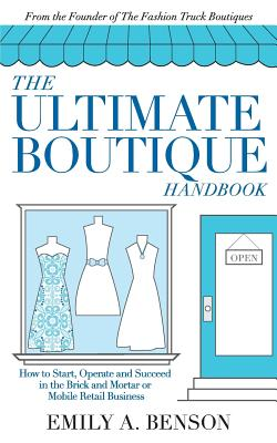 The Ultimate Boutique Handbook: How to Start a Retail Business Cover Image