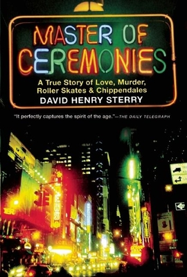 Master of Ceremonies: A True Story of Love, Murder, Roller Skates and Chippendales Cover Image