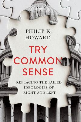 Try Common Sense: Replacing the Failed Ideologies of Right and Left Cover Image