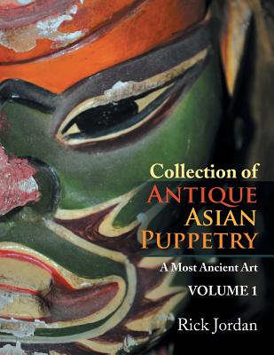 Collection of Antique Asian Puppetry: A Most Ancient Art Cover Image