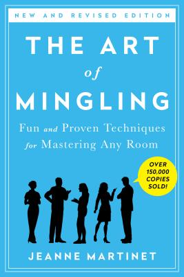 The Art of Mingling, Third Edition: Fun and Proven Techniques for Mastering Any Room Cover Image