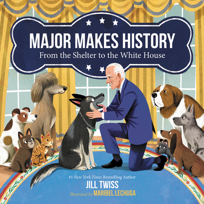 Major Makes History: From the Shelter to the White House Cover Image