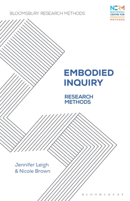 Embodied Inquiry: Research Methods (Bloomsbury Research Methods) Cover Image