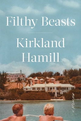 Filthy Beasts: A Memoir