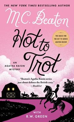 Hot to Trot: An Agatha Raisin Mystery (Agatha Raisin Mysteries #31) Cover Image