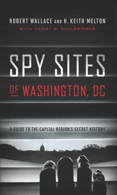 Spy Sites of Washington, DC: A Guide to the Capital Region's Secret History Cover Image