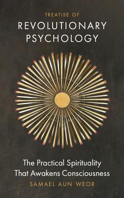 Treatise of Revolutionary Psychology: The Practical Spirituality That Awakens Consciousness Cover Image