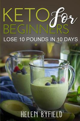 Keto For Beginners: Lose 10 Pounds in 10 Days Cover Image