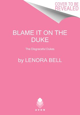 Blame It on the Duke: The Disgraceful Dukes Cover Image