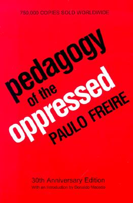 Pedagogy of the Oppressed: 30th Anniversary Edition Cover Image