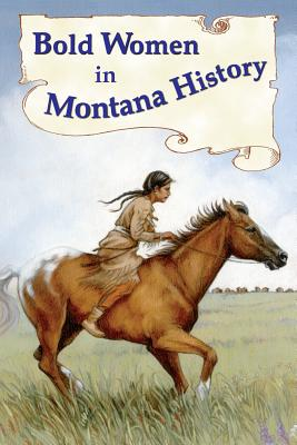 Bold Women in Montana History Cover Image