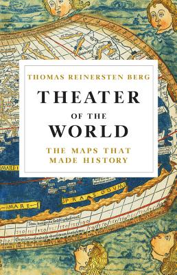 Theater of the World: The Maps that Made History Cover Image