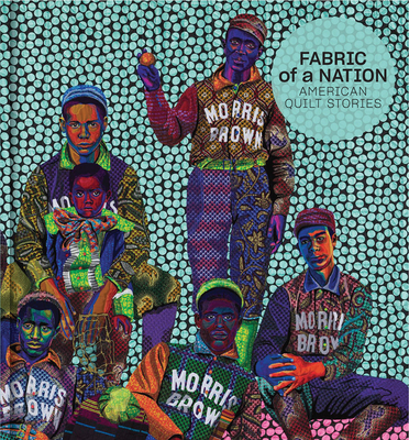 Fabric of a Nation: American Quilt Stories Cover Image