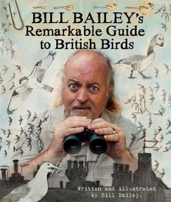 Bill Bailey's Remarkable Guide to British Birds Cover Image