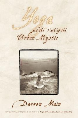Yoga and the Path of the Urban Mystic Cover Image