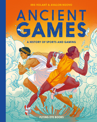 Ancient Games: A History of Sports and Gaming Cover Image