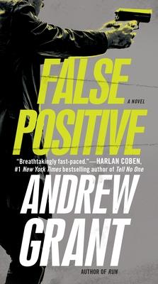 False Positive: A Novel (Detective Cooper Devereaux #1) Cover Image