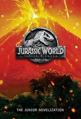 Jurassic World: Fallen Kingdom: The Junior Novelization (Jurassic World: Fallen  Kingdom) Cover Image