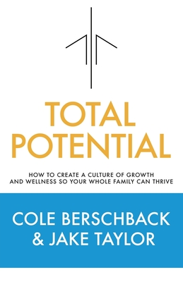 Total Potential: How to Create a Culture of Growth and Wellness So Your Whole Family Can Thrive Cover Image