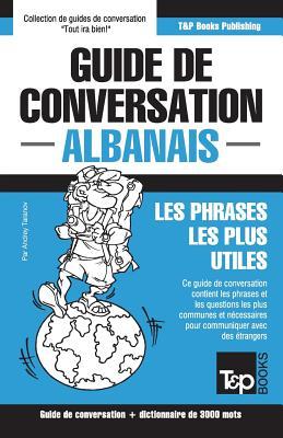 Guide de conversation Français-Albanais et vocabulaire thématique de 3000 mots (French Collection #15) Cover Image