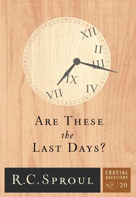 Are These the Last Days? (Crucial Questions #20) Cover Image