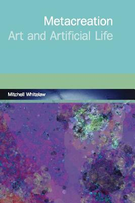 Metacreation: Art and Artificial Life Cover Image