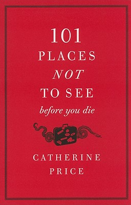 101 Places Not to See Before You Die Cover Image