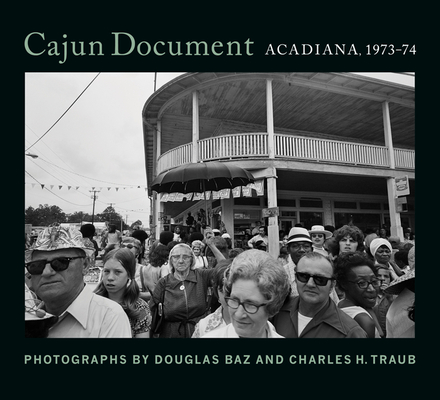 Cajun Document: Acadiana, 1973-74 Cover Image