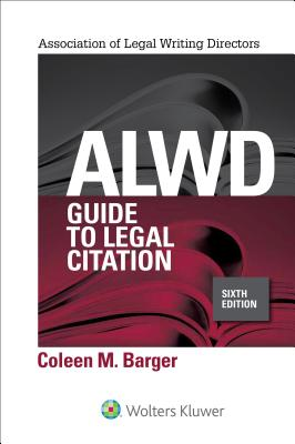 Alwd Guide to Legal Citation (Aspen Coursebook) Cover Image