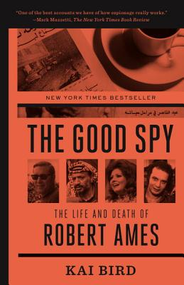 The Good Spy: The Life and Death of Robert Ames Cover Image