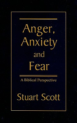 Anger, Anxiety and Fear: A Biblical Perspective Cover Image