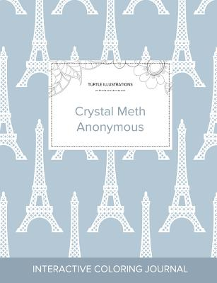 Adult Coloring Journal: Crystal Meth Anonymous (Turtle Illustrations, Eiffel Tower) Cover Image