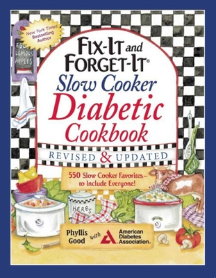 Fix-It and Forget-It Slow Cooker Diabetic Cookbook: 550 Slow Cooker Favorites—to Include Everyone! Cover Image