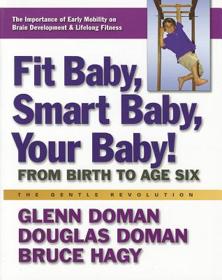 Fit Baby, Smart Baby, Your Baby!: From Birth to Age Six (Gentle Revolution) Cover Image