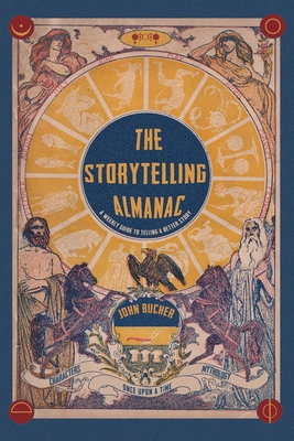 The Storytelling Almanac: A Weekly Guide To Telling A Better Story Cover Image