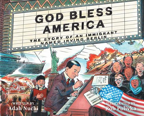 God Bless America: The Story of An Immigrant Named Irving Berlin by Adah Nuchi