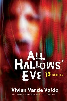 All Hallows' Eve: 13 Stories Cover Image