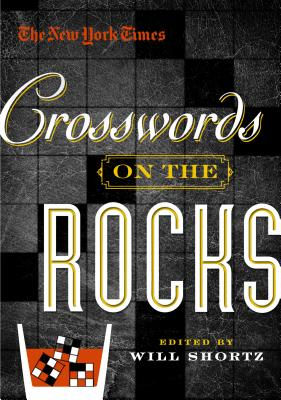 The New York Times Crosswords on the Rocks: 165 Easy to Hard Puzzles Cover Image