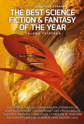 The Best Science Fiction and Fantasy of the Year, Volume Thirteen Cover Image