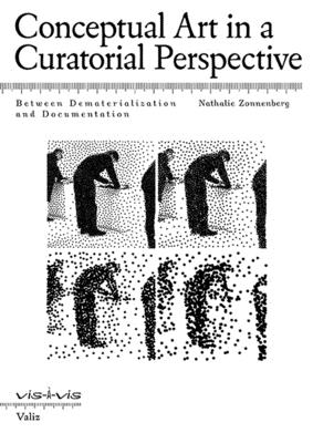 Conceptual Art in a Curatorial Perspective: Between Dematerialization and Documentation Cover Image