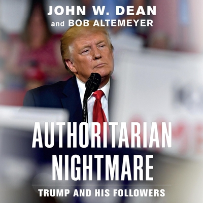 Authoritarian Nightmare: Trump and His Followers Cover Image