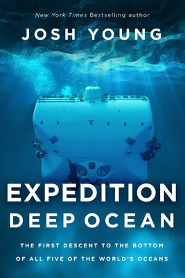 Expedition Deep Ocean: The First Descent to the Bottom of All Five Oceans Cover Image